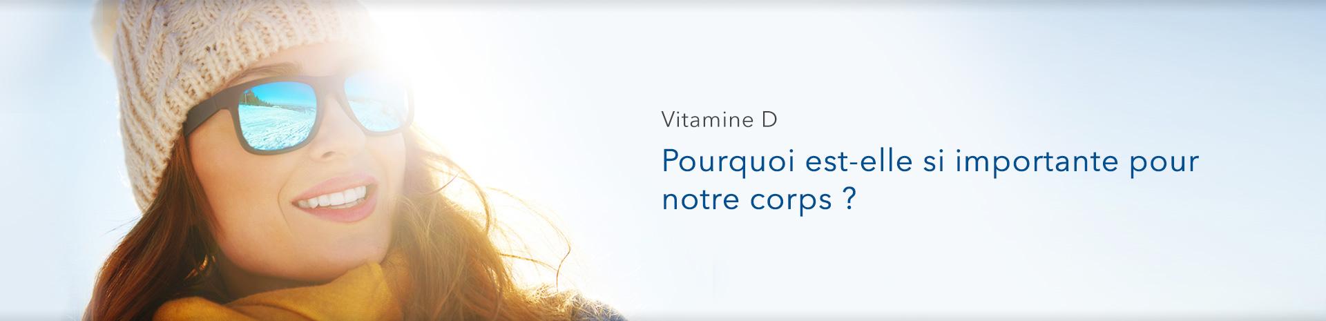 Vitamine D : pourquoi est-elle si importante pour notre corps ?
